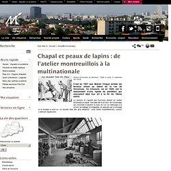 Chapal et peaux de lapins : de l'atelier montreuillois à la multinationale