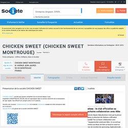 CHICKEN SWEET (MONTROUGE) Chiffre d'affaires, résultat, bilans sur SOCIETE.COM - 793318213