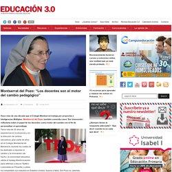 """Entrevista a Montserrat del Pozo: """"Los docentes son el motor del cambio pedagógico"""""""