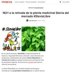 Dolors Montserrat i Montserrat - Ministerio de Sanidad - Gobierno de España: NO!! a la retirada de la planta medicinal Stevia del mercado #SteviaLibre
