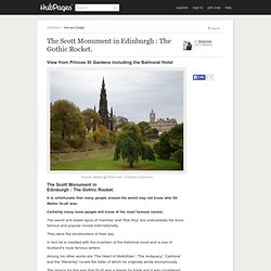 The Scott Monument in Edinburgh : The Gothic Rocket.
