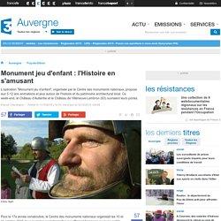 Monument jeu d'enfant : l'Histoire en s'amusant - France 3 Auvergne