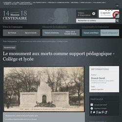 Le monument aux morts comme support pédagogique - Collège et lycée
