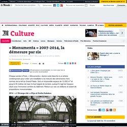 Expos « Monumenta » entre 2007-2014, article du Monde.fr