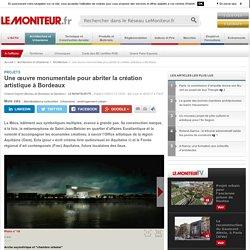 Une œuvre monumentale pour abriter la création artistique à Bordeaux - Projets
