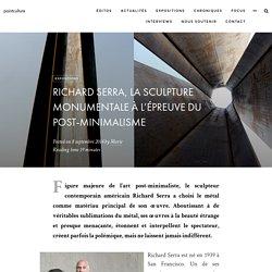 Richard Serra, la sculpture monumentale à l'épreuve du post-minimalisme – pointculture