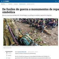De fusiles de guerra a monumentos de reparación simbólica - Proceso de Paz - Política