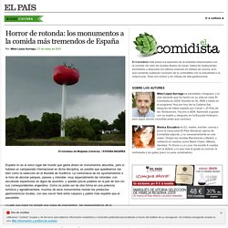 Horror de rotonda: los monumentos a la comida más tremendos de España