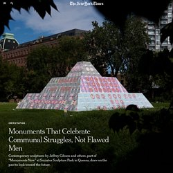 Monuments That Celebrate Communal Struggles, Not Flawed Men