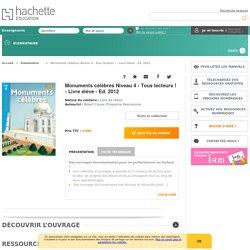 Monuments célèbres Niveau 4 - Tous lecteurs ! - Livre élève - Ed. 2012 - Tous lecteurs !