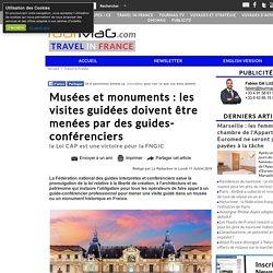 Musées et monuments : les visites guidées doivent être menées par des guides-conférenciers