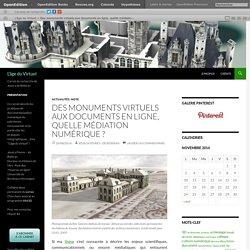Des monuments virtuels aux documents en ligne, quelle médiation numérique ?
