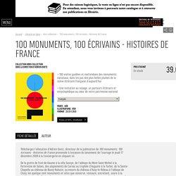 100 monuments, 100 écrivains - Histoires de France
