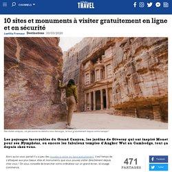 10 sites et monuments à visiter gratuitement en ligne et en sécurité
