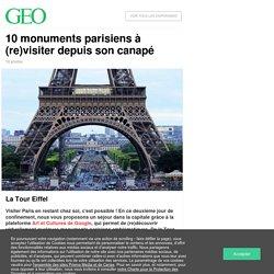 10 monuments parisiens à (re)visiter depuis son canapé...