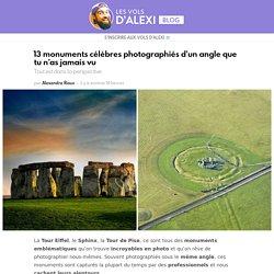 13 monuments célèbres photographiés d'un angle que tu n'as jamais vu