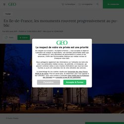 En Ile-de-France, les monuments rouvrent progressivement au public...
