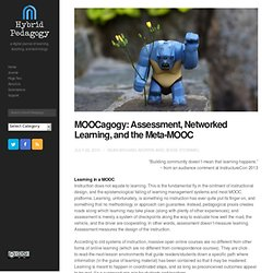 MOOCagogy: Assessment, Networked Learning, and the Meta-MOOC