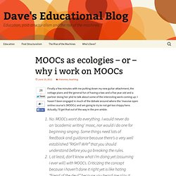 MOOCs as ecologies – or – why i work on MOOCs
