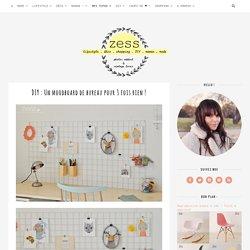DIY : Un moodboard de bureau pour 3 fois rien ! - Zess.fr // Lifestyle . mode . déco . maman . DIY