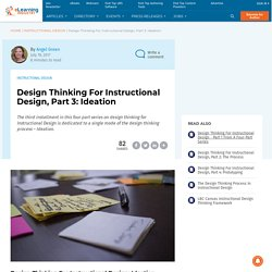 Design Thinking For Instructional Design, Part 3: Ideation