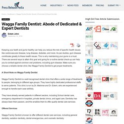 Wagga Family Dentist: Abode of Dedicated & Expert Dentists