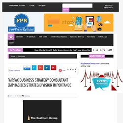 Fairfax Business Strategy Consultant Emphasizes Strategic Vision Importance