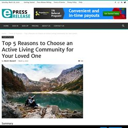 Top 5 Reasons to Choose an Active Living Community for Your Loved One