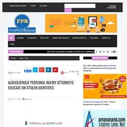 Albuquerque Personal Injury Attorneys Educate On Stolen Identities