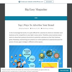 Top 5 Ways To Advertise Your Brand