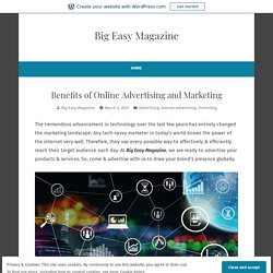 Benefits of Online Advertising and Marketing