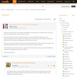 How hard is it to theme for Moodle?