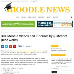 30+ Moodle Videos and Tutorials by @sbrandt (nice work!)