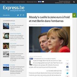 Moody's cueille la zone euro à froid et met Berlin dans l'embarras