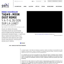 TAQ#9 : Moon Dust Remix | La Gaîté lyrique