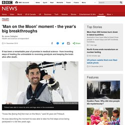 'Man on the Moon' moment - the year's big breakthroughs