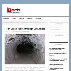 Moon Base Possible through Lava Tubes
