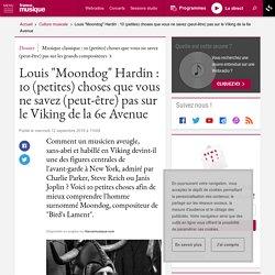 """Louis """"Moondog"""" Hardin : 10 (petites) choses que vous ne savez (peut-être) pas sur le Viking de la 6e Avenue"""