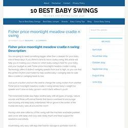 Fisher price moonlight meadow cradle n swing-bestbabyswings.net