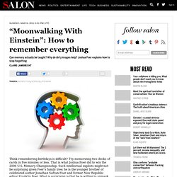 """Moonwalking With Einstein"": How to remember everything - Nonfiction"
