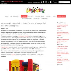 Moonwalks Made in USA - Do Not Always Fall For The Cheapest – happyjumpinc