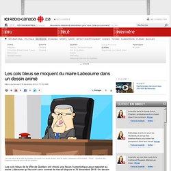 Les cols bleus se moquent du maire Labeaume dans un dessin animé