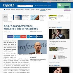 Jusqu'à quand Amazon se moquera-t-il de sa rentabilité