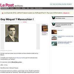 Guy Môquet ? Manouchian ! - birenbaum sur LePost.fr