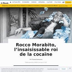 Rocco Morabito, l'insaisissable roi de la cocaïne