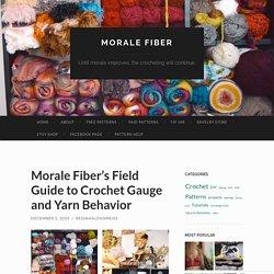 Morale Fiber's Field Guide to Crochet Gauge and Yarn Behavior