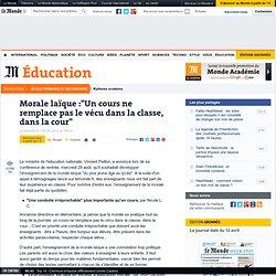 """Morale laïque : """"Un cours ne remplace pas le vécu dans la classe, dans la cour"""""""
