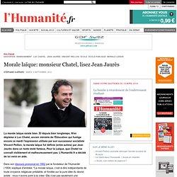 Morale laïque: monsieur Chatel, lisez Jean Jaurès