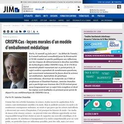 JIM 24/06/17 CRISPR-Cas : leçons morales d'un modèle d'emballement médiatique