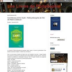 Cyril Morana et Eric Oudin : Petite philosophie de l'Art, de Platon à Deleuze